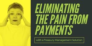Eliminating the Pain from Payments